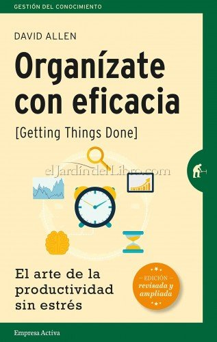 Getting Things Done - Organízate con eficacia